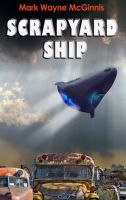 Mark Wayne Mcginnis-Scrapyard Ship-Audio Book